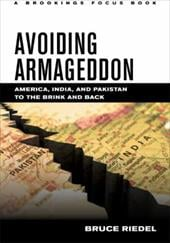 Avoiding Armageddon: America, India, and Pakistan to the Brink and Back