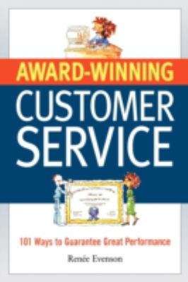 Award-Winning Customer Service: 101 Ways to Guarantee Great Performance 9780814474549
