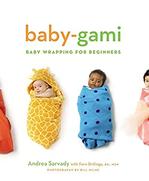 Baby-Gami: Baby Wrapping for Beginners 9780811847643