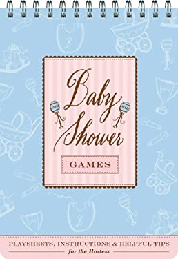 Baby Shower Games: Fun Party Games and Helpful Tips for the Hostess 9780811856775