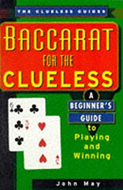 Baccarat for the Clueless 9780818406041