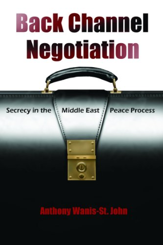 Back Channel Negotiation: Secrecy in the Middle East Peace Process 9780815632757