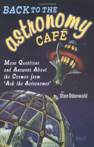 """Back to the Astronomy Cafe: More Questions and Answers about the Cosmos from """"Ask the Astronomer"""""""