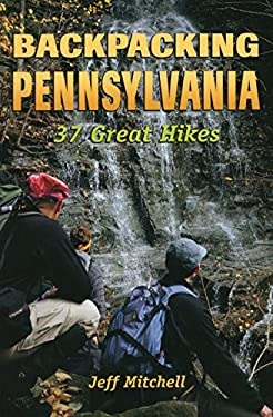 Backpacking Pennsylvania: 37 Great Hikes 9780811731805