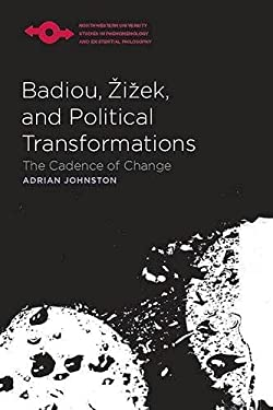 Badiou, Zizek, and Political Transformations: The Cadence of Change 9780810125704