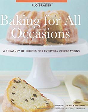 Baking for All Occasions: A Treasury of Recipes for Everyday Celebrations 9780811845472