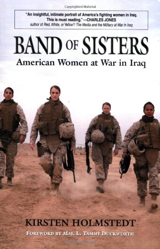 Band of Sisters: American Women at War in Iraq 9780811735667