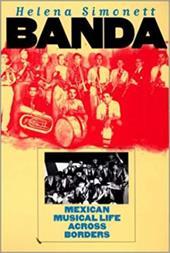 Banda: Mexican Musical Life Across Borders 3506994
