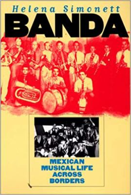 Banda: Mexican Musical Life Across Borders 9780819564306