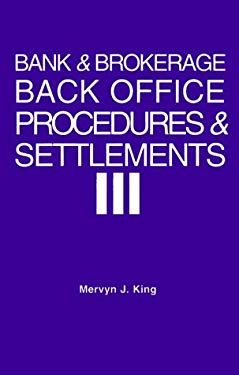 Bank and Brokerage Back Office Procedures and Settlement: A Guide for Managers and Their Advisors 9780814405345