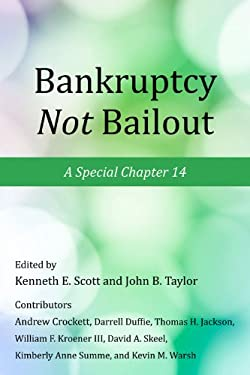 Bankruptcy Not Bailout: A Special Chapter 14 9780817915148