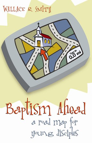 Baptism Ahead: A Road Map for Young Disciples 9780817015510