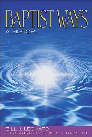 Baptist Ways: A History 9780817012311