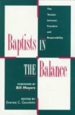 Baptists in the Balance: The Tension Between Freedom and Responsibility 9780817012472