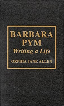 Barbara Pym: Writing a Life - Allen, Orphia Jane