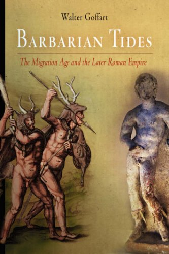 Barbarian Tides: The Migration Age and the Later Roman Empire 9780812239393