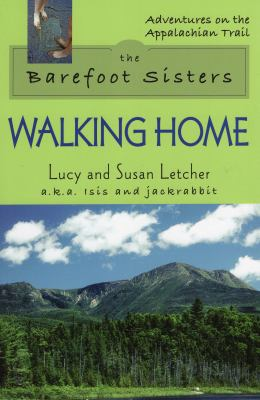 The Barefoot Sisters: Walking Home 9780811735292