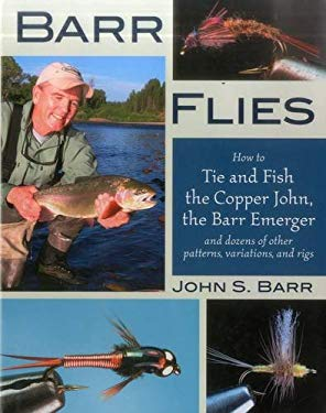 Barr Flies: How to Tie and Fish the Copper John, the Barr Emerger and Dozens of Other Patterns, Variations and Rigs 9780811702362