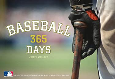 Baseball 365 Days: Official Publication from the Archives of Major League Baseball 9780810995246
