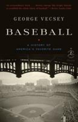 Baseball: A History of America's Favorite Game 9780812978704