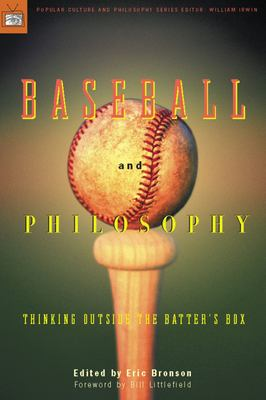 Baseball and Philosophy: Thinking Outside the Batter's Box 9780812695564
