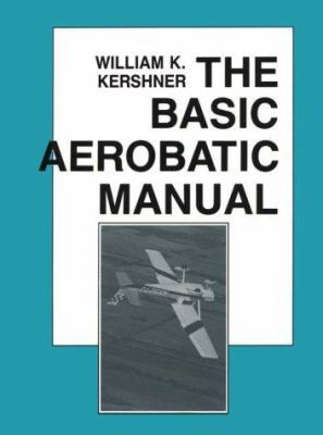 Basic Aerobatic Manual-87/Rev-90 9780813800639