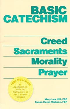 Basic Catechism - Paperback: Creed, Sacraments, Morality, Prayer 9780819806239