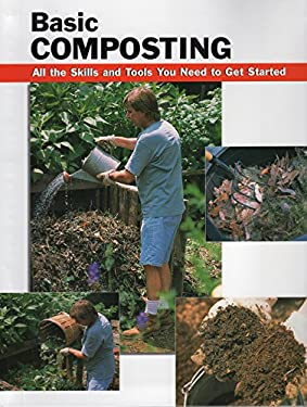 Basic Composting: All the Skills and Tools You Need to Get Started 9780811726474