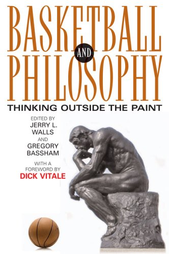Basketball and Philosophy: Thinking Outside the Paint 9780813191867