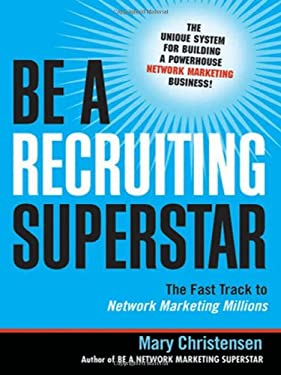 Be a Recruiting Superstar: The Fast Track to Network Marketing Millions 9780814401637