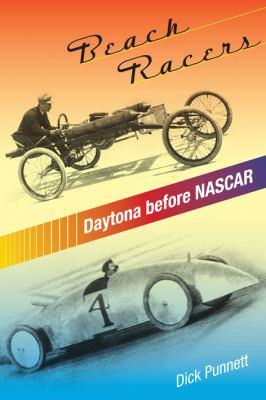 Beach Racers: Daytona Before NASCAR 9780813032603