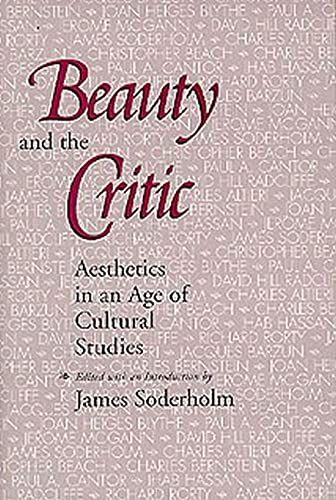 Beauty and the Critic: Aesthetics in an Age of Cultural Studies 9780817308919