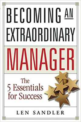 Becoming an Extraordinary Manager: The 5 Essentials for Success 9780814480656