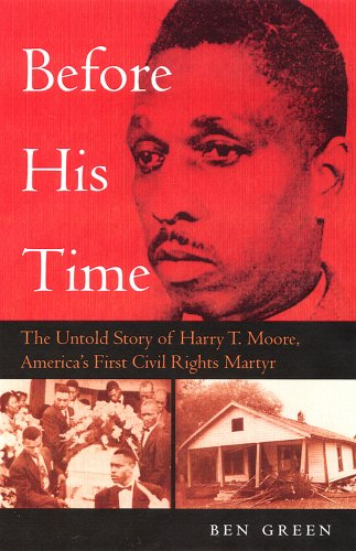 Before His Time: The Untold Story of Harry T. Moore, America's First Civil Rights Martyr 9780813028378