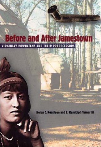 Before and After Jamestown: Virginia's Powhatans and Their Predecessors 9780813024769