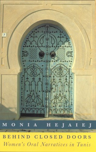 Behind Closed Doors: Women's Oral Narratives in Tunis 9780813523774