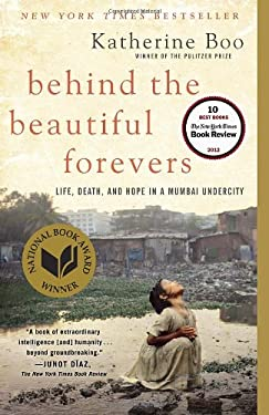 Behind the Beautiful Forevers: Life, Death, and Hope in a Mumbai Undercity 9780812979329