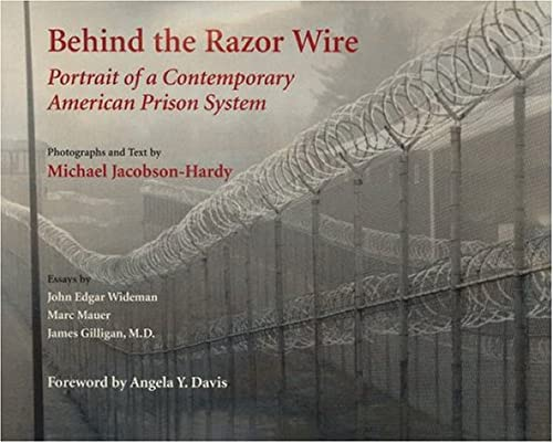 Behind the Razor Wire: Portrait of a Contemporary American Prison System 9780814742402