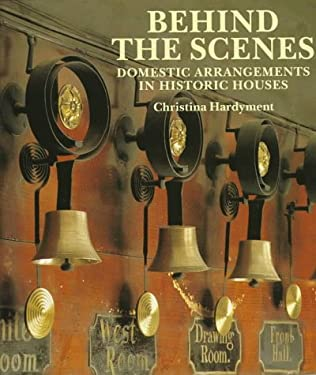 Beind the Scenes: Domestic Arrangements in Historic Houses 9780810963436