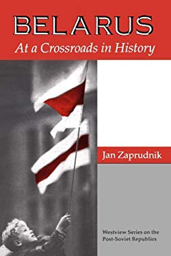 Belarus: At a Crossroads in History 9780813317946