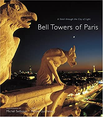 Bell Towers of Paris: A Stroll Through the City of Light 9780810954892