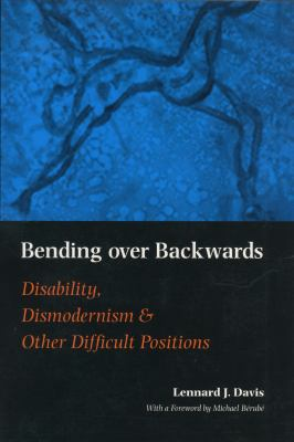 Bending Over Backwards: Essays on Disability and the Body 9780814719503