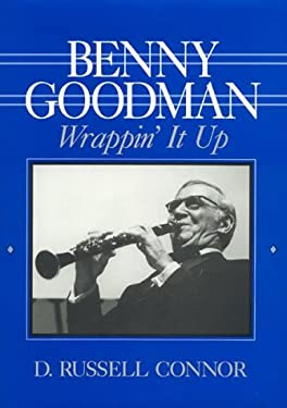 Benny Goodman: Wrappin' It Up 9780810831025
