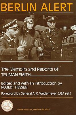 Berlin Alert: The Memoirs and Reports of Truman Smith 9780817978914