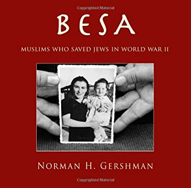 Besa: Muslims Who Saved Jews in World War II 9780815609346