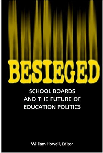 Besieged: School Boards and the Future of Education Politics 9780815736837