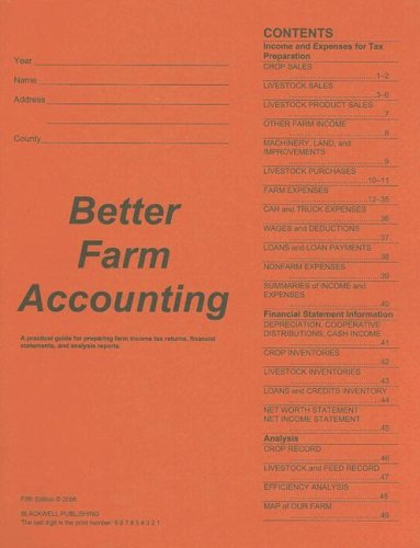 Better Farm Accounting: A Practical Guide for Preparing Farm Income Tax Returns, Financial Statements, and Analysis Reports 9780813821566