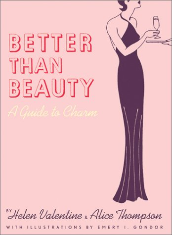 Better Than Beauty: A Guide to Charm 9780811834513