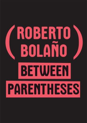 Between Parentheses: Essays, Articles, and Speeches, 1998-2003 9780811218146