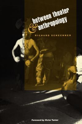 Between Theater & Anthropology